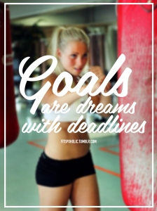 1 goals are dreams with deadlines fitspoholic