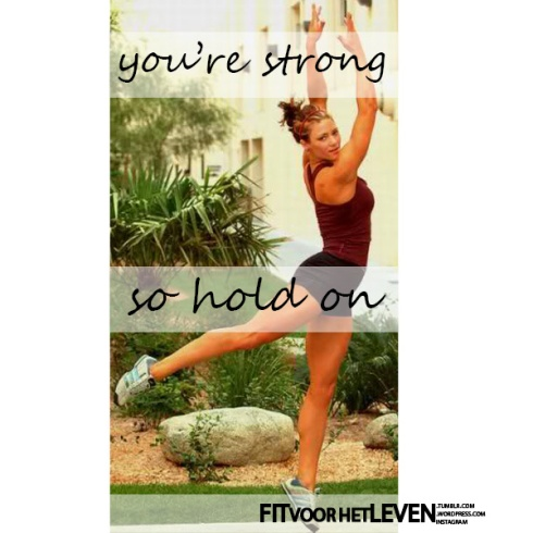 youre strong so hold on